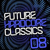 Play & Download Future Hardcore Classics Vol. 8 - EP by Various Artists | Napster
