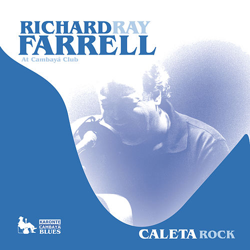 Play & Download Richard Ray Farrell At Cambayá Club. Caleta Rock by Richard Ray Farrell | Napster