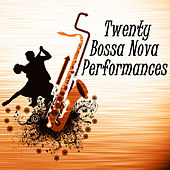 20 Bossa Nova Performances von Various Artists