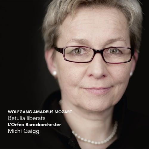 W.A. Mozart: Betulia liberata by Michi Gaigg