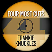 Play & Download Four Most Cuts Presents - Frankie Knuckles by Various Artists | Napster