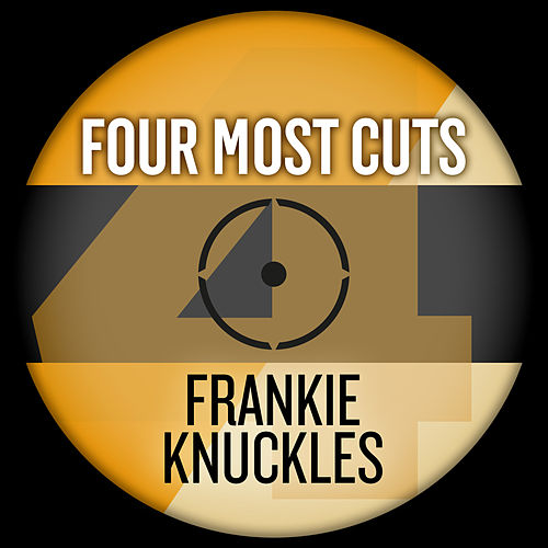 Four Most Cuts Presents - Frankie Knuckles by Various Artists