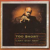 Play & Download Can't Stay Away by Too Short | Napster