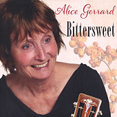 Play & Download Bittersweet by Alice Gerrard | Napster