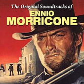 Play & Download The Original Soundtrack of Ennio Morricone by Ennio Morricone | Napster