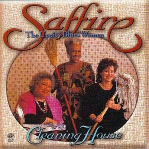 Play & Download Cleaning House by Saffire-The Uppity Blues Women | Napster