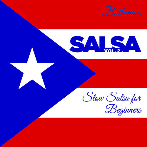 Play & Download Bailamos Salsa, Vol. 2: Slow Salsa for Beginners with Celia Cruz, Eddie Palmieri, And More by Various Artists | Napster