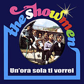Un'ora sola ti vorrei by The Showmen