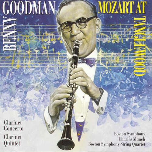 Play & Download Mozart At Tanglewood by Benny Goodman | Napster
