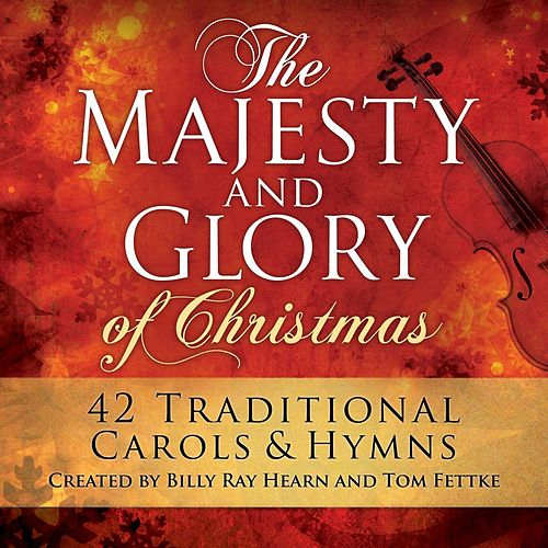 Play & Download The Majesty And Glory Of Christmas by Tom Fettke | Napster