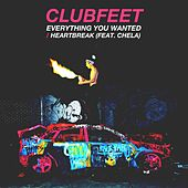 Play & Download Everything You Wanted / Heartbreak by Clubfeet | Napster