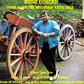 Play & Download Come Down the Mountain Katie Daly by Hugo Duncan | Napster