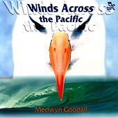 Winds Across The Pacific by Medwyn Goodall