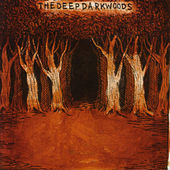 The Deep Dark Woods by The Deep Dark Woods