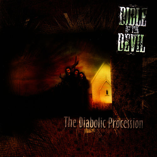 Play & Download The Diabolic Procession by Bible Of The Devil | Napster