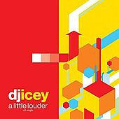 Play & Download A Little Louder by DJ Icey | Napster