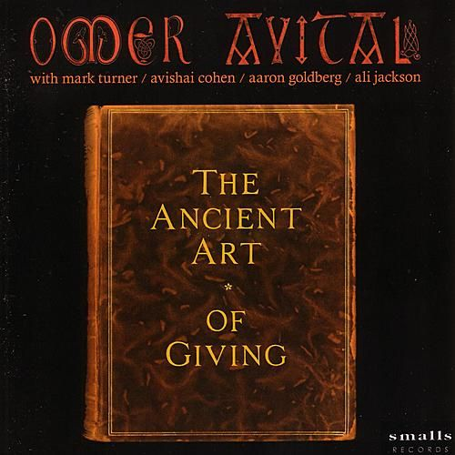 Play & Download The Ancient Art Of Giving by Omer Avital | Napster