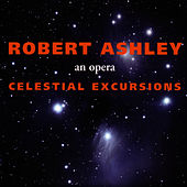 Celestial Excursions by Robert Ashley