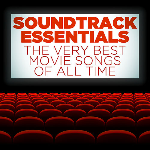 Play & Download Soundtrack Essentials: The Very Best Movie Songs of All Time by Various Artists | Napster