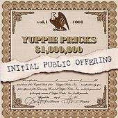 Play & Download Initial Public Offering by The Yuppie Pricks | Napster