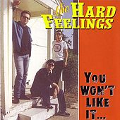 Play & Download You Won't Like It, Cuz It's Rock & Roll by The Hard Feelings | Napster