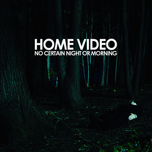 Play & Download No Certain Night or Morning by Home Video | Napster