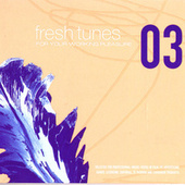 Play & Download Fresh Tunes 03 by Various Artists | Napster