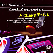 The Songs Of Led Zeppelin & Cheap Trick by Various Artists