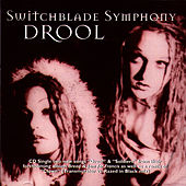 Drool by Switchblade Symphony