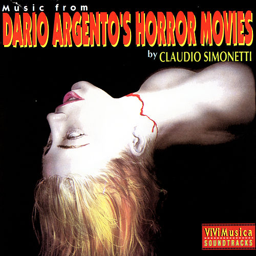 Play & Download Music From Dario Argento's Horror Movies by Claudio Simonetti   Napster