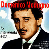 Play & Download Io, Mammeta E Tu… by Domenico Modugno | Napster
