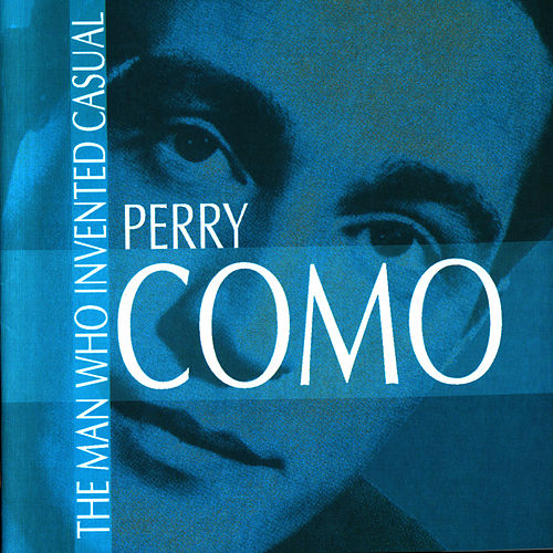 Play & Download The Man Who Invented Casual by Perry Como | Napster