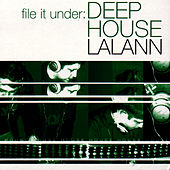 Play & Download File It Under: Deep House by Lalann | Napster