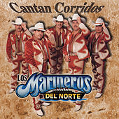 Play & Download Cantan Corridos by Los Marineros Del Norte | Napster