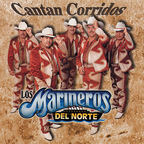 Play & Download Cantan Corridos by Los Marineros Del Norte | Napster