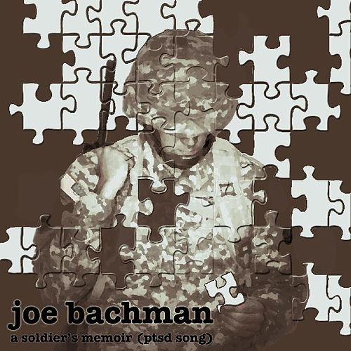 A Soldier's Memoir (P T S D Song) by Joe Bachman