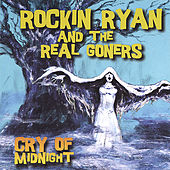 Play & Download Cry of Midnight by Rockin' Ryan & The Real Goners | Napster