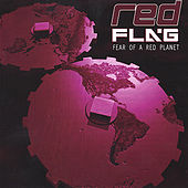 Play & Download Fear of a Red Planet by Red Flag | Napster