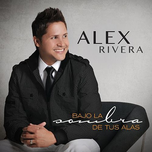Play & Download Bajo La Sombra De Tus Alas by Alex Rivera | Napster