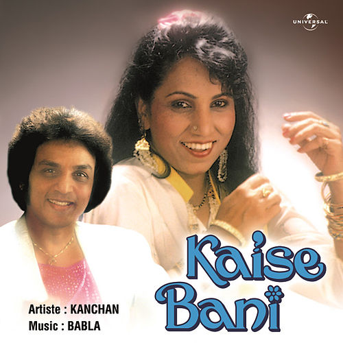 Play & Download Kaise Bani by Kanchan | Napster