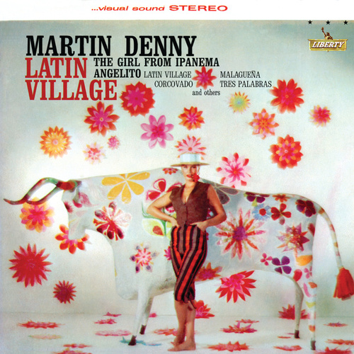 Play & Download Latin Village by Martin Denny | Napster