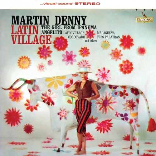 Latin Village by Martin Denny