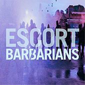 Play & Download Barbarians by Escort | Napster