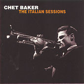 Play & Download The Italian Sessions by Chet Baker | Napster