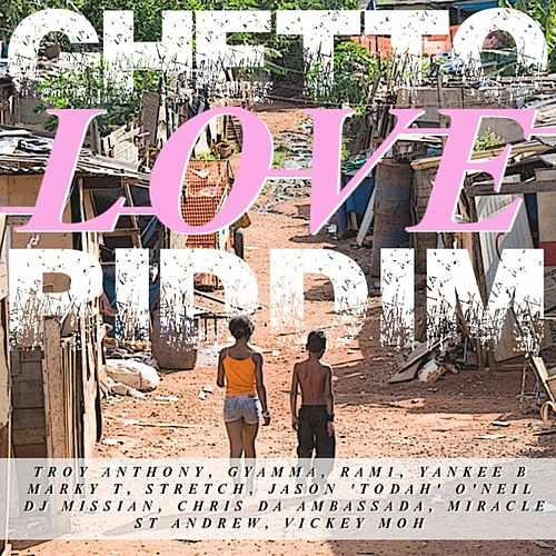 Play & Download Ghetto Love Riddim by Various Artists | Napster