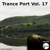 Play & Download Trance Port Vol. 17 - EP by Various Artists | Napster