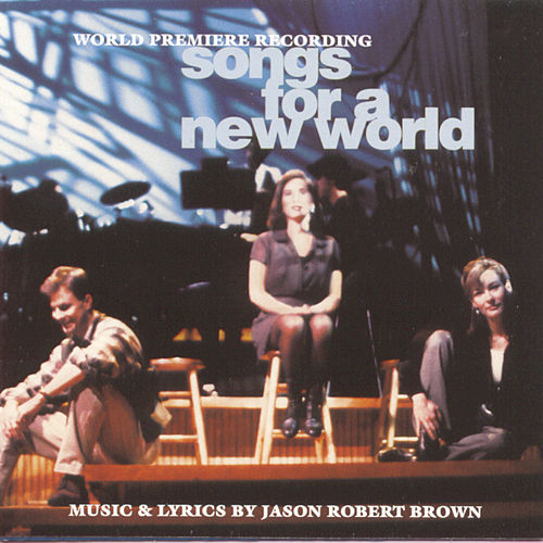 Songs For A New World by Jason Robert Brown