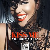 Kiss Me by Victoria Aitken
