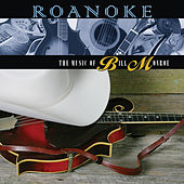 Play & Download Roanoke : The Music Of Bill Monroe by Various Artists | Napster
