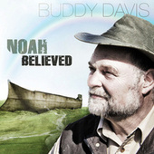 Play & Download Noah Believed by Buddy Davis | Napster